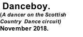 Danceboy. (A dancer on the Scottish  Country  Dance circuit) November 2018.